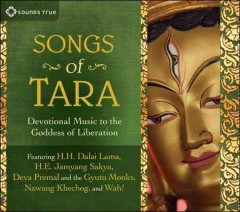 Songs of Tara [sound recording (CD)] : devotional music to the goddess of liberation.