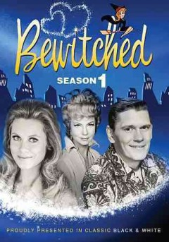 Bewitched. Season 1 [videorecording (DVD)]