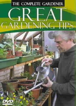 Great gardening tips [videorecording (DVD)].