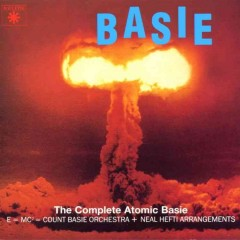 The atomic Mr. Basie [sound recording (CD)] : the complete atomic Basie : E = MC² = Count Basie Orchestra + Neal Hefti arrangements.