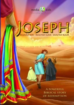 Joseph [videorecording (DVD)] : beloved son, rejected slave, exalted ruler