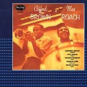 Clifford Brown and Max Roach [sound recording (CD)].