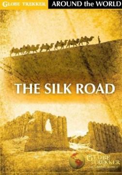 Globe trekker [videorecording (DVD)] The silk road
