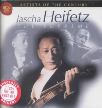 Jascha Heifetz, the supreme [sound recording (CD)].