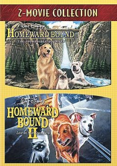Homeward bound : the incredible journey [videorecording (DVD)] ; Homeward bound II : lost in San Francisco