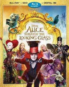 Alice through the looking glass [videorecording (Blu-ray + DVD)]