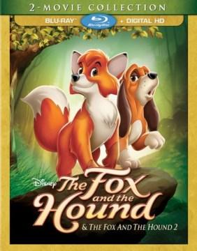 The fox and the hound & the fox and the hound 2 [videorecording (Blu-ray)]