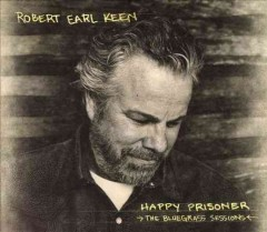 Happy prisoner [sound recording (CD)] : the bluegrass sessions