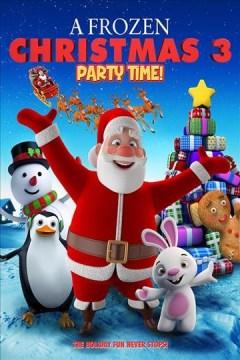 A frozen Christmas 3 [videorecording (DVD)] : party time!