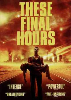 These final hours [videorecording (DVD)]