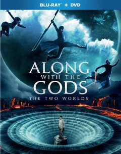 Along with the Gods [videorecording (Blu-ray + DVD)] : the two worlds = 신과 함께 / Along with the Gods [videorecording (Blu-ray + DVD)] : The two worlds = Sin kwa hamkke
