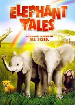 Elephant tales [videorecording (DVD)]