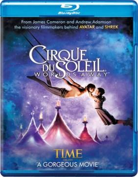 Cirque du Soleil [videorecording (Blu-ray)] : worlds away