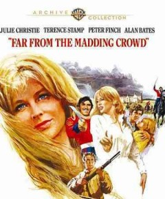 Far from the madding crowd [videorecording (Blu-ray)]