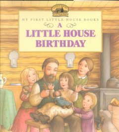 A Little house birthday : adapted from the Little house books by Laura Ingalls Wilder