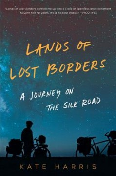 Lands of lost borders : a journey on the Silk Road