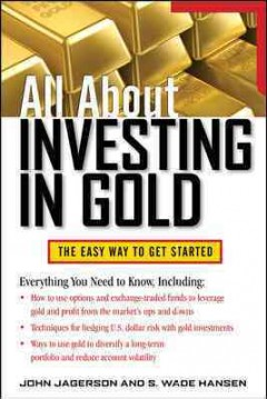 All about investing in gold : the easy way to get started
