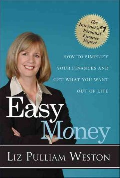 Easy money : how to simplify your finances and get what you want out of life