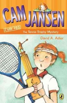 Cam Jansen : the tennis trophy mystery