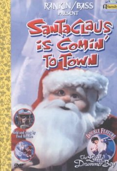 Santa Claus is comin' to town [videorecording (DVD)] ; The little drummer boy.