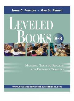 Leveled books (K-8) : matching texts to readers for effective teaching