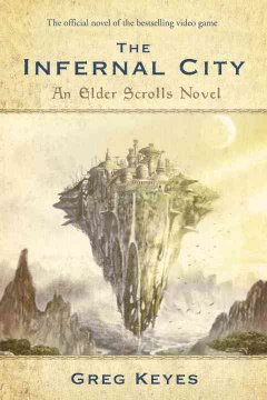 The infernal city : an Elder scrolls novel