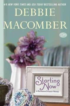 Starting now : a Blossom Street novel