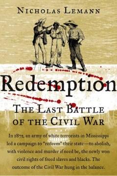 Redemption : the last battle of the Civil War