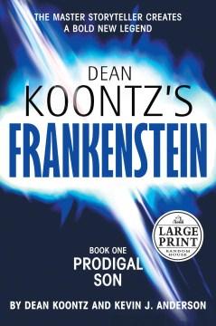 Dean Koontz's Frankenstein. Prodigal son [text (large print)]