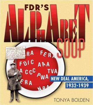 FDR's alphabet soup : New Deal America, 1932-1939