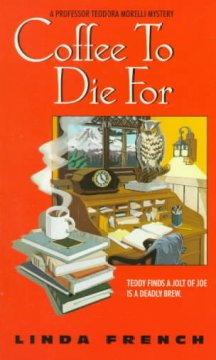 Coffee to die for : a Professor Teodora Morelli mystery