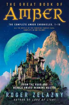 The great book of Amber : the complete Amber chronicles, 1-10