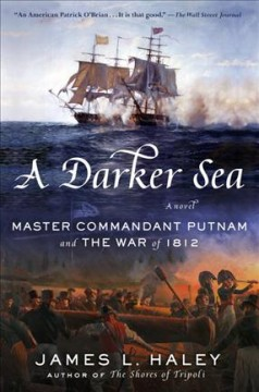 A darker sea : Master Commandant Putnam and the War of 1812
