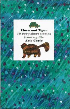 Flora and Tiger : 19 very short stories from my life