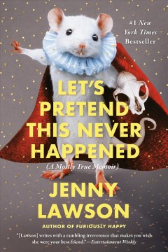 Let's pretend this never happened : (a mostly true memoir)