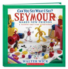 Can you see what I see? : Seymour makes new friends : a search and find storybook