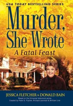 A fatal feast : a murder, she wrote mystery : a novel