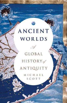 Ancient worlds : a global history of antiquity