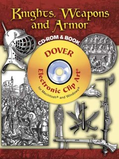 Knights, weapons and armor : CD-ROM and Book