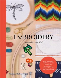 Embroidery : a maker's guide