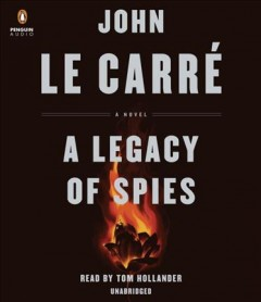 A legacy of spies [sound recording (book on CD)] : a novel