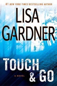 Touch & go : a novel