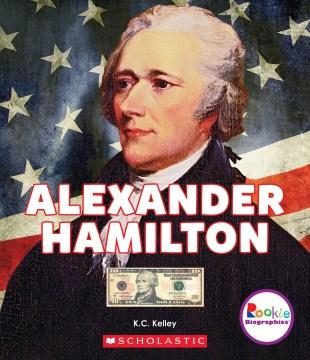 Alexander Hamilton : American hero