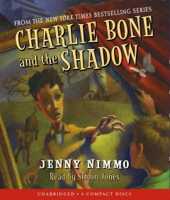 Charlie Bone and the shadow [sound recording (book on CD)]