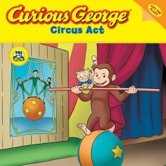 Curious George circus act  : a lift-the-flap adventure