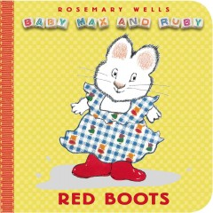 Baby Max and Ruby : red boots