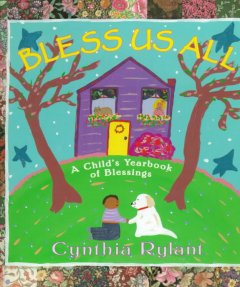 Bless us all : a child's yearbook of blessings
