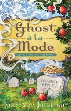 Ghost à la mode : a ghost of Granny Apples mystery