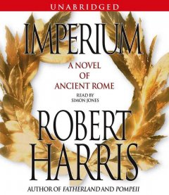 Imperium [sound recording (book on CD)] : [a novel of ancient Rome]