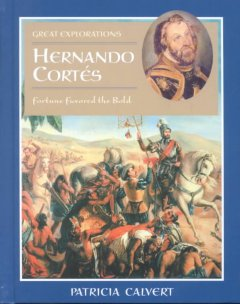 Hernando Cortés : fortune favored the bold